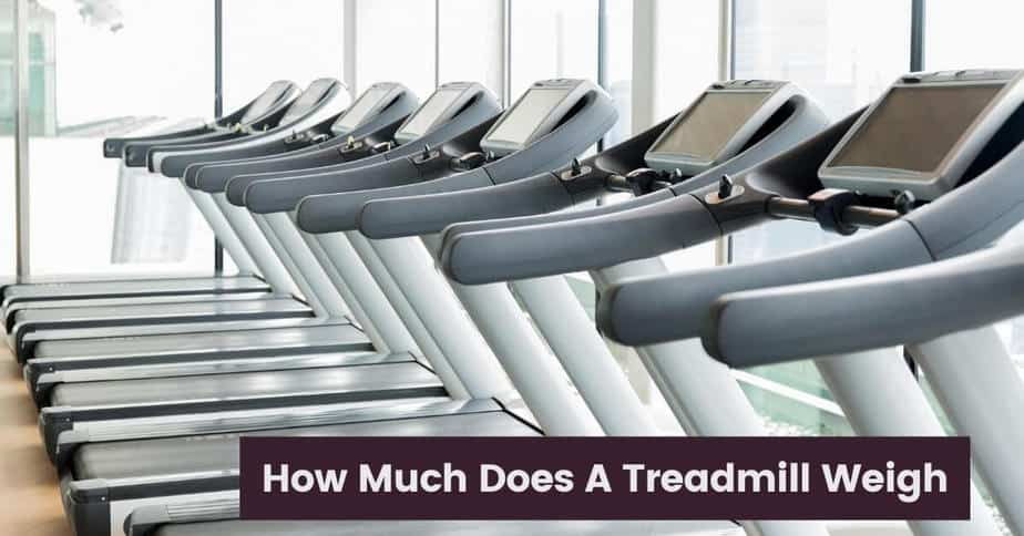 How Much Does A Treadmill Weigh
